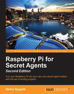 Raspberry Pi for Secret Agents - Second Edition - Sjogelid   Stefan
