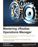 Mastering Vrealize Operations Manager - Scott Norris
