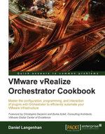 VMware vRealize Orchestrator Cookbook - Langenhan   Daniel