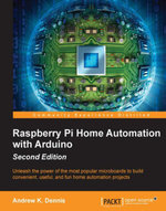 Raspberry Pi Home Automation with Arduino - Second Edition - Dennis   Andrew K.