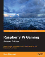 Raspberry Pi Gaming - Second Edition - Silverman   Shea
