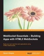 WebSocket Essentials - Building Apps with HTML5 WebSockets - Chopra  Varun