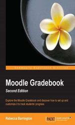 Moodle Gradebook - Second Edition - Rebecca Barrington