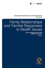 Family Relationships and Familial Responses to Health Issues : Part A