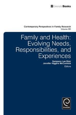 Family and Health: Part B : Evolving Needs, Responsibilities, and Experiences