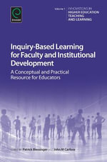 Inquiry-Based Learning for Faculty and Institutional Development : A Conceptual and Practical Resource for Educators