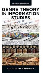 Genre Theory in Information Studies : Information Studies Meets Genre Theory