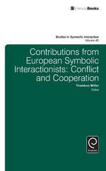Contributions from European Symbolic Interactionists : Conflict and Cooperation