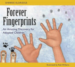 Forever Fingerprints : An Amazing Discovery for Adopted Children - Sherrie Eldridge