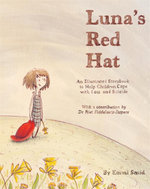 Luna's Red Hat : An Illustrated Storybook to Help Children Cope with Loss and Suicide - Emmi Smid