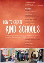 How to Create Kind Schools : 12 extraordinary projects making schools happier and helping every child fit in - Jenny Hulme