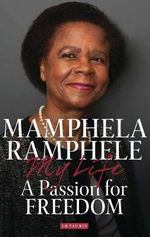 A Passion for Freedom : My Life - Mamphela Ramphele