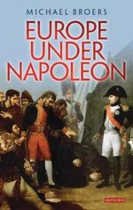 Europe Under Napoleon - Michael Broers