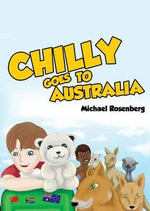 Chilly Goes to Australia - Michael Rosenberg