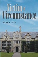 Victim of Circumstance - Elika Fox