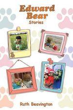 Edward Bear Stories - Ruth Beavington