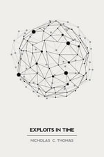 Exploits in Time - Nicholas C Thomas