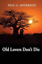 Old Lovers Don't Die - Paul G. Anderson
