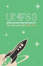 The Fleet Goes Out : United Nations Frontier Service - John A. Wells