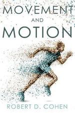 Movement and Motion - Robert D. Cohen