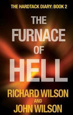 The Furnace of Hell : The Hardtack Diary: Book 2 - Richard Wilson