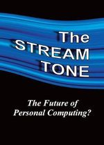 The STREAM TONE: the Future of Personal Computing? : The Future of Personal Computing? - T. Gilling