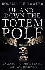 Up and Down the Totem Pole - Rosemarie Booler