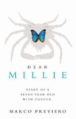 Dear Millie : Diary of a Seven Year Old with Cancer - Marco Previero