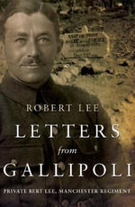 Letters from Gallipoli - Robert Lee