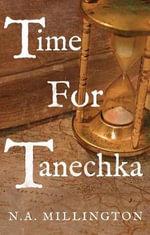 Time for Tanechka - N. A. Millington