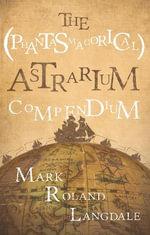 The Astrarium Compendium - Mark Roland Langdale