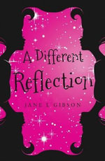 A Different Reflection - Jane L. Gibson