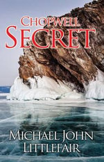 Chopwell Secret - Michael John Littlefair