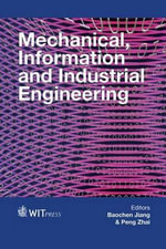 Mechanical, Information and Industrial Engineering : WIT Transactions on Engineering Sciences