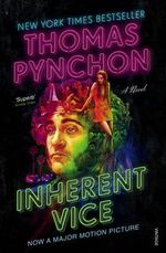 Inherent Vice : A Novel - Thomas Pynchon