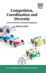 Competition, Coordination and Diversity : From the Firm to Economic Integration - P. Salin