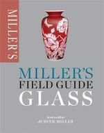 Glass : Miller's Field Guide - Judith Miller