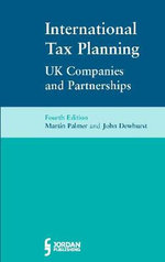 International Tax Planning for UK Companies and Partnerships - Martin Palmer