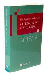 Hershman & McFarlane : Children ACT Handbook 2015/16 - Andrew McFarlane