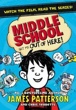 Get Me Out of Here! : (Middle School 2) - James Patterson