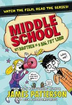 Middle School: My Brother is a Big, Fat Liar : (Middle School 3) - James Patterson
