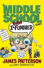I Even Funnier : I Funny Series : Book 2 - James Patterson