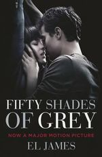 Fifty Shades of Grey : (Movie Tie-In Edition) - E. L. James