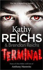 Terminal : Tory Brennan : Book 5 - Kathy Reichs