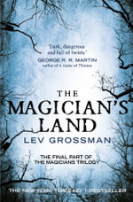 The Magician's Land : Book 3 - Lev Grossman