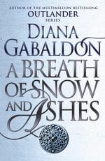A Breath of Snow and Ashes : Outlander Series : Volume 6 - Diana Gabaldon