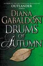 Drums of Autumn : Outlander Series : Volume 4 - Diana Gabaldon