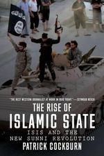 The Rise of Islamic State : ISIS and the New Sunni Revolution - Patrick Cockburn