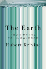 The Earth : From Myths to Knowledge - Hubert Krivine