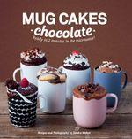 Mug Cakes Chocolate : Ready in Two Minutes in the Microwave! - Sandra Mahut